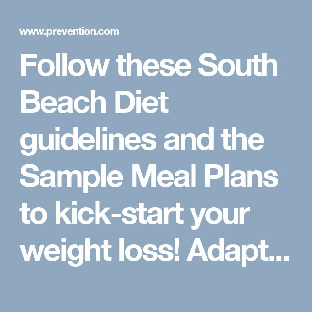 """Follow these South Beach Diet guidelines and the Sample Meal Plans to kick-start your weight loss! Adapted from """"The South Beach Diet Supercharged"""" by Arthur Agatston, MD."""
