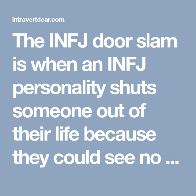 What Is the INFJ Door Slam, and Why Do INFJs Do It?