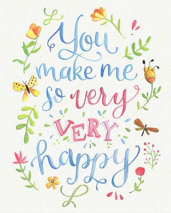 you make me so very very happy art print