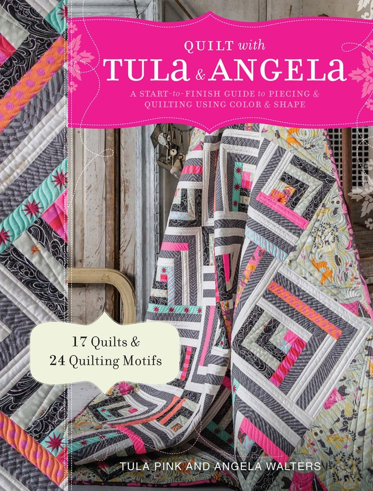 Quilt With Tula And Angela Softcover By Pink Tula Wal