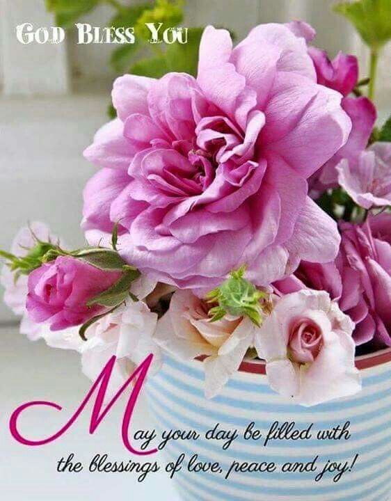May Your Day Be Filled With Blessings God Bless You Mornin