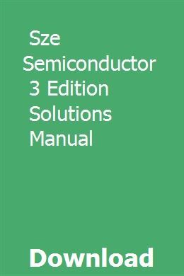 Sze Semiconductor 3 Edition Solutions Manual