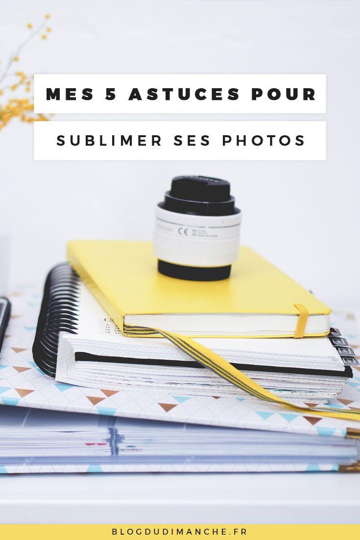 Mes 5 astuces pour sublimer les photos du quotidien