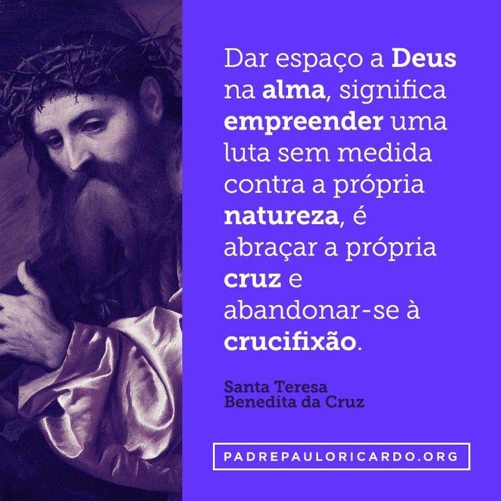 Santa Teresa Benedita Da Cruz Frases Dar Espaço A Deus Na