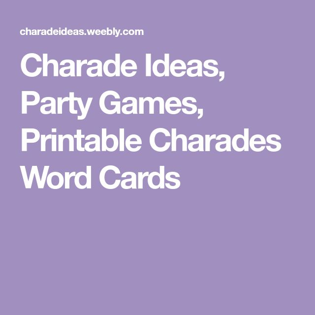 Charade Ideas, Party Games, Printable Charades Word Cards