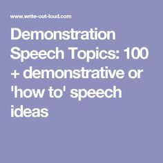 how to demonstration ideas for a speech