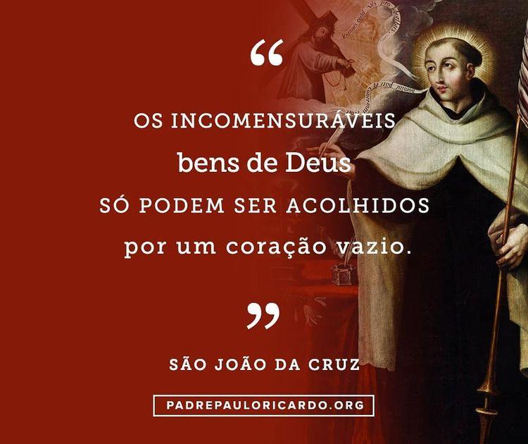 São João Da Cruz Frases Os Incomensuráveis Bens De Deus S