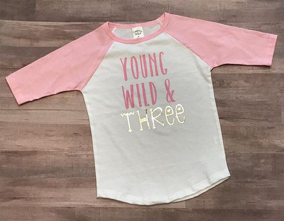 FREE SHIPPING Young Wild And Three 3 Year Old Birthday Shirt