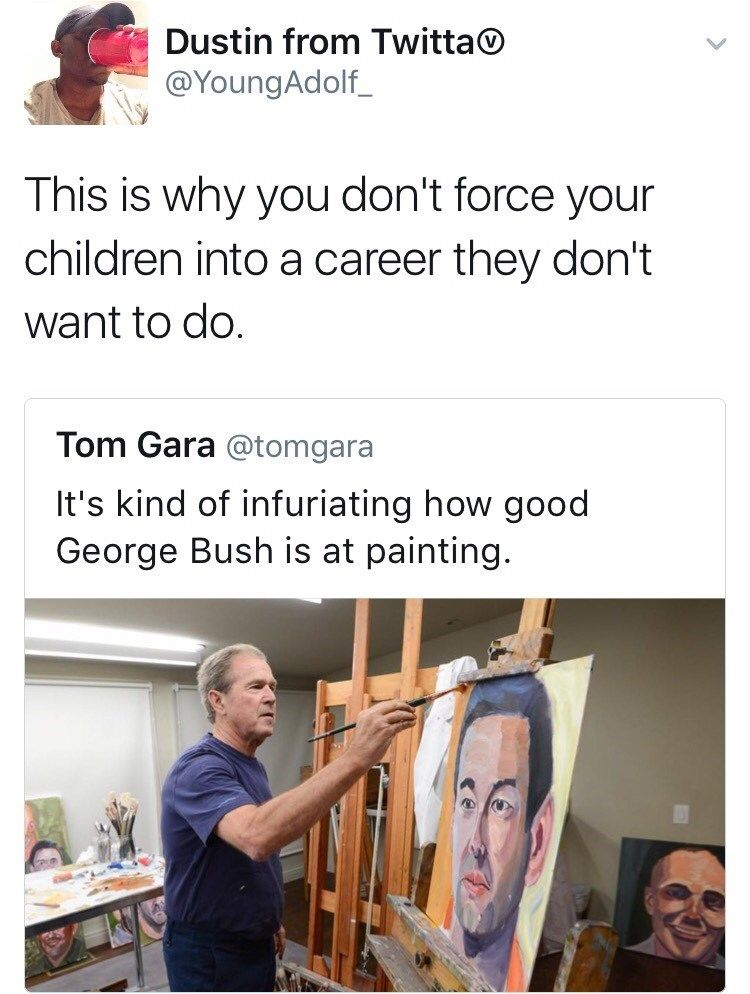 Funny meme about George Bush being good at painting