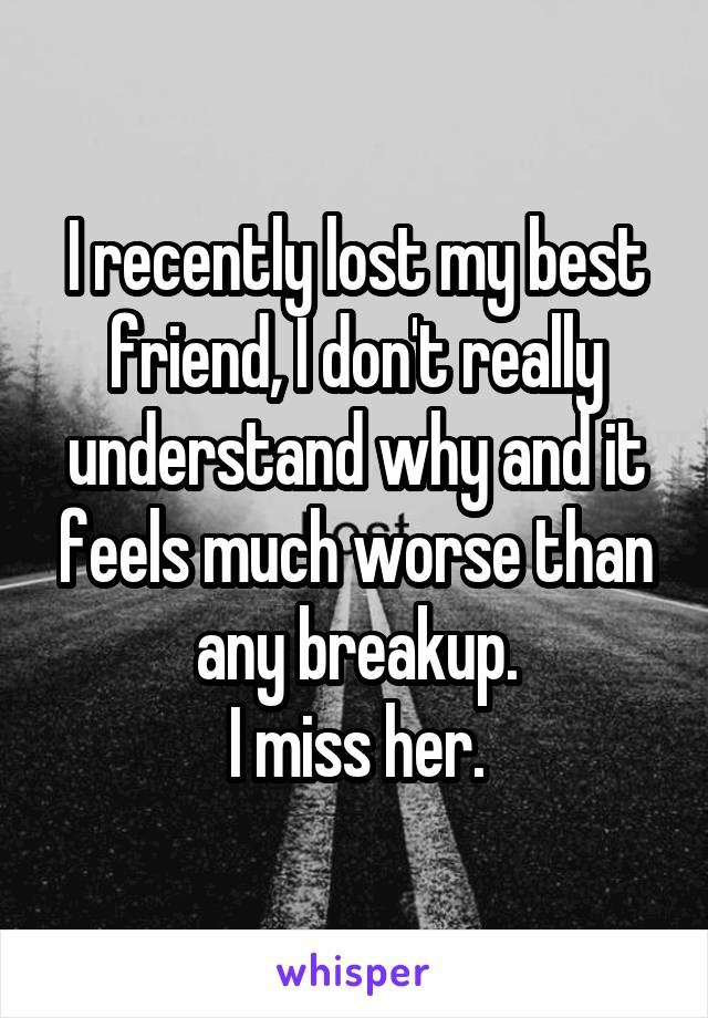 i just broke up with my best friend