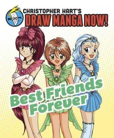 Melhores amigos para sempre (Christopher Hart's Draw Manga Now!)