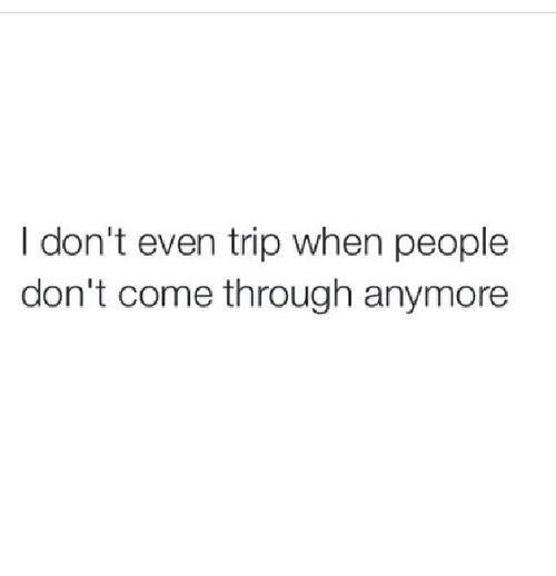 Nope Cus All I Have Is Myself I Dont Ever Depend On Any