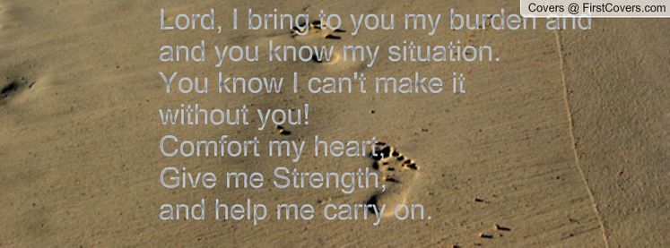 Lord I Need You Quotes Lord I Bring To You My Burden And