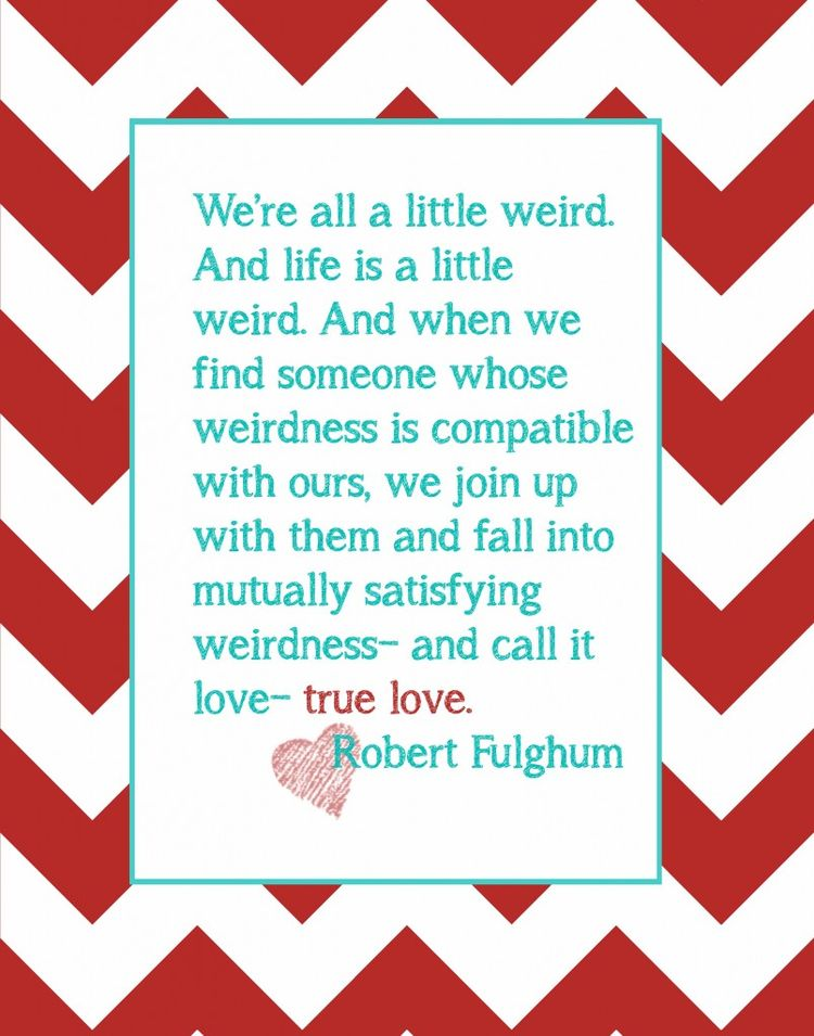 Were All A Little Weird Quote From True Love By Robert