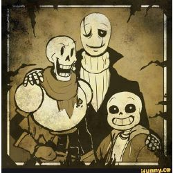 What does Gaster, Sans, and Papyrus think of you?