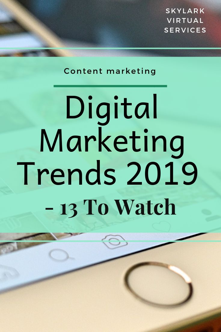 Digital Marketing Trends 2019 - 13 To Watch