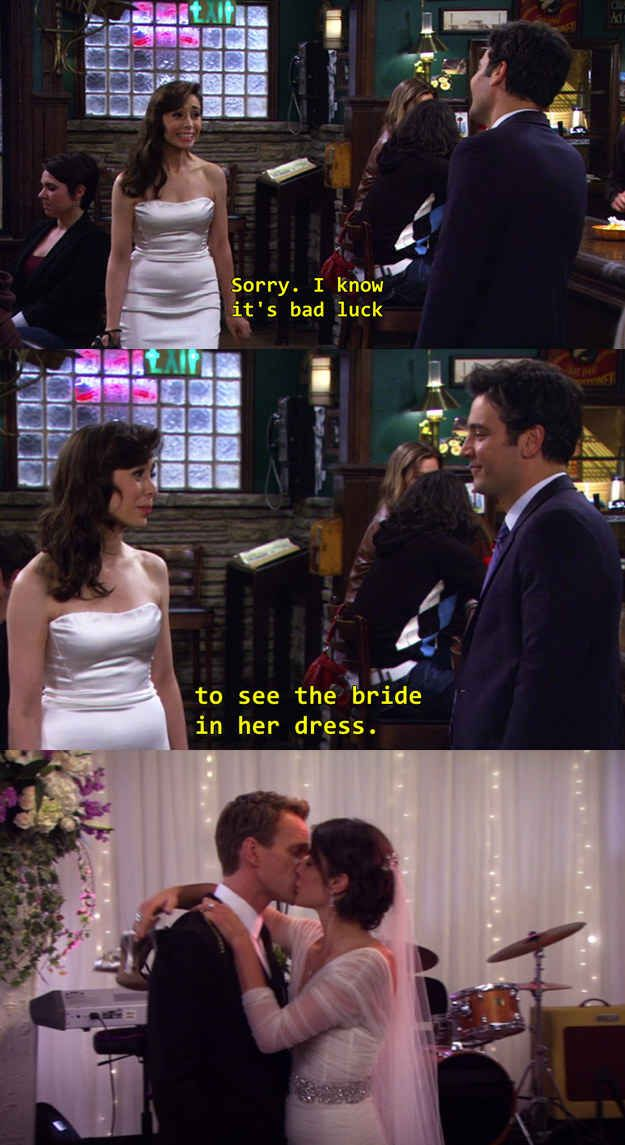Because of how this saying came so very true. Twice. 34 reasons why How I Met Your Mother was the cleverest show on TV.