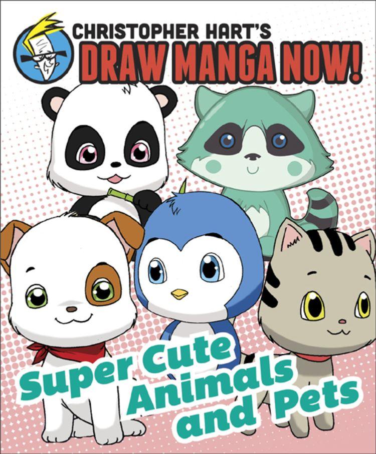 Animais Supercute e animais de estimação: Christopher Hart's Draw Manga Now!  (eBook)