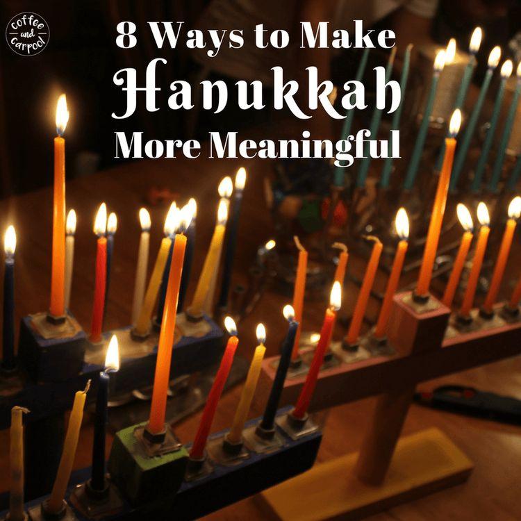 8 maneiras de tornar o Hanukkah mais significativo