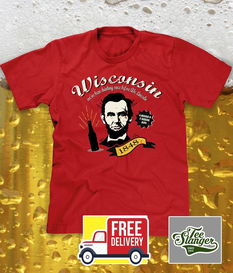 2821191c Drinking Since Before Abe Lincoln Wisconsin Beer T-shirt