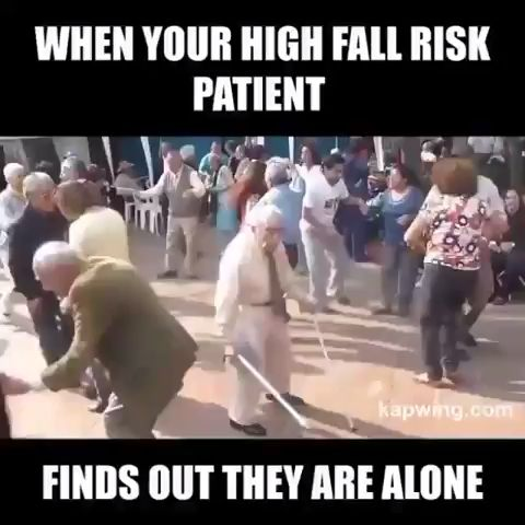 When your high fall risk patient
