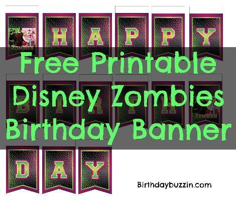 """ffff13b6e26 Decorate a Disney Zombies themed birthday party by using this free  printable Disney Zombies birthday banner template to make a banner that  reads """"HAPPY ..."""