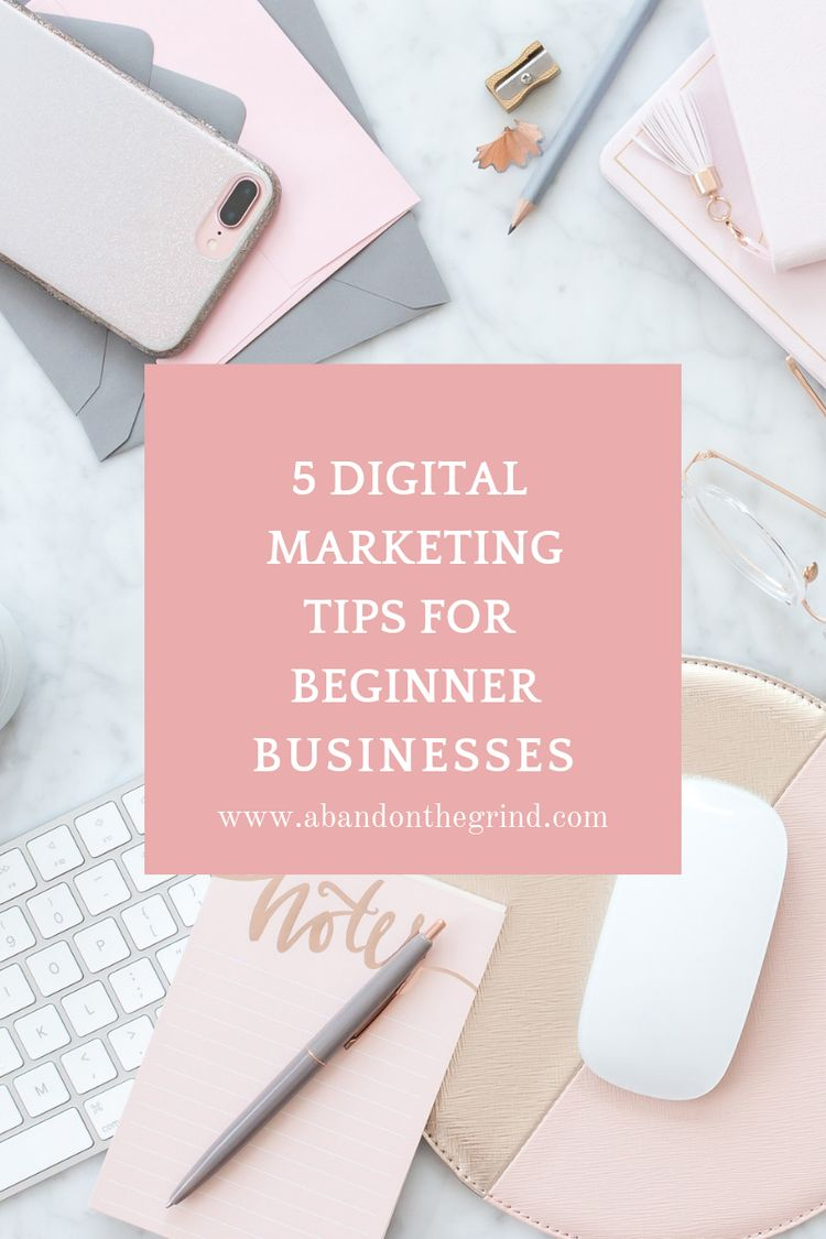 5 Digital Marketing Strategies for Beginner Businesses  — Abandon The Grind