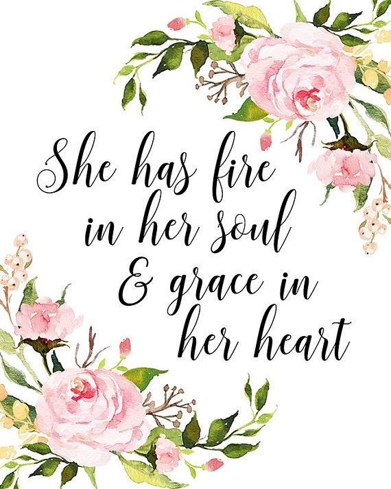 She Has Fire In Her Soul And Grace In Her Heart Printable