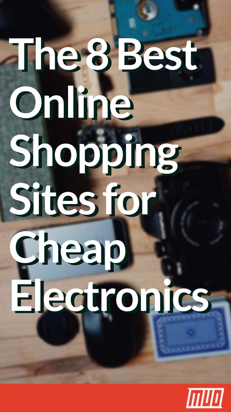 The 8 Best Online Shopping Sites for Cheap Electronics