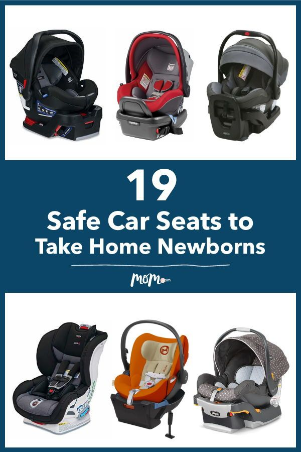 19 Safe Car Seats for Parents to Take Their Newborns Home In