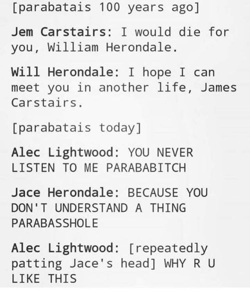 What did you do to us Cassandra Clare. You make lightwoods dislike Herondales in one series and then you make them Parabatais ughhhhh