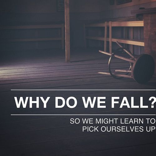 Batman Quote Alfred Why Do We Fall Sir So We Might L