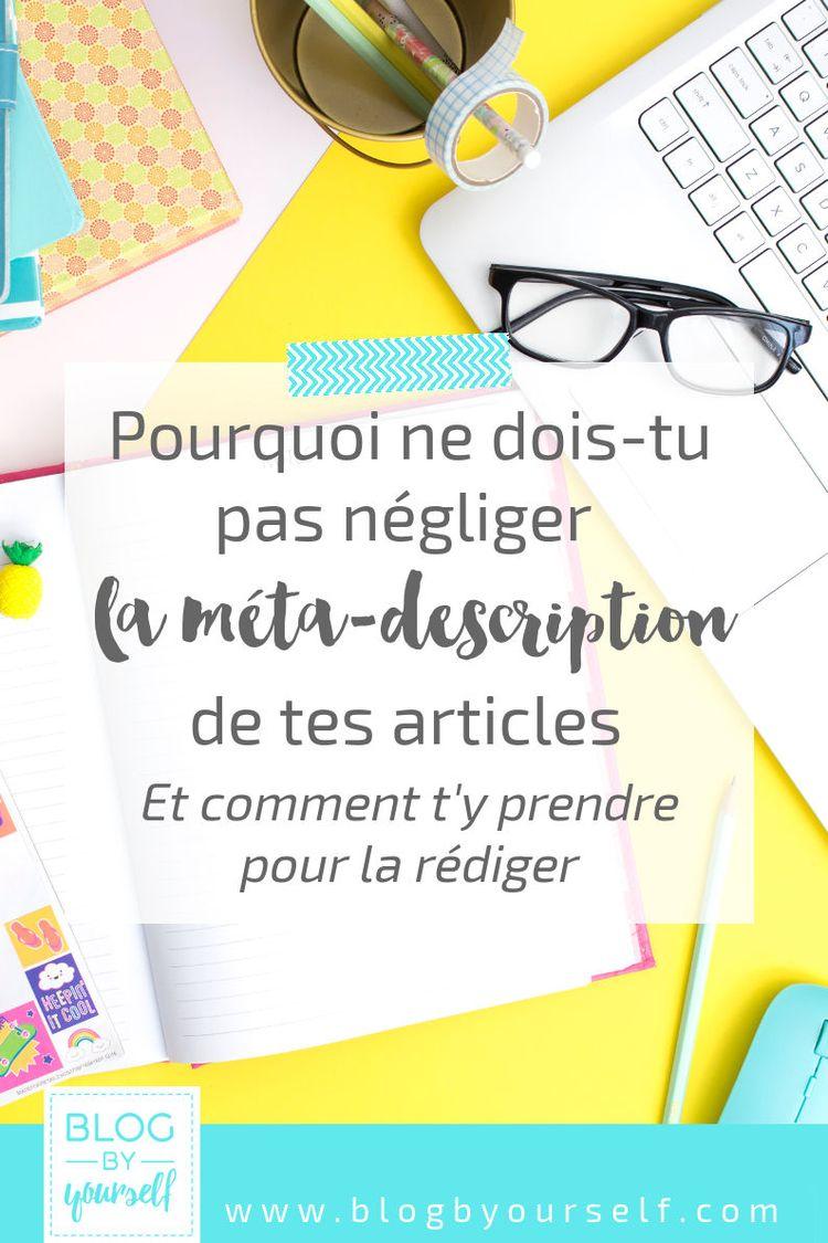 Comment rédiger la méta description de ses articles ~ Blog by yourself