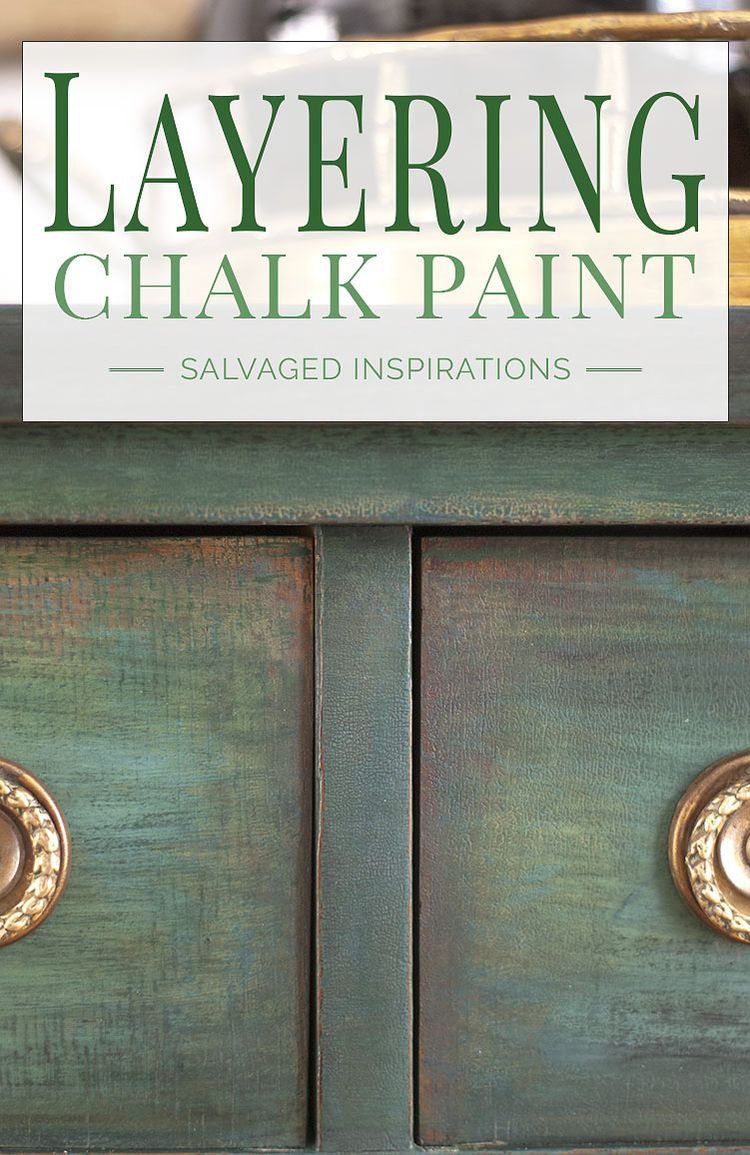 Layering Chalk Paint - Salvaged Inspirations