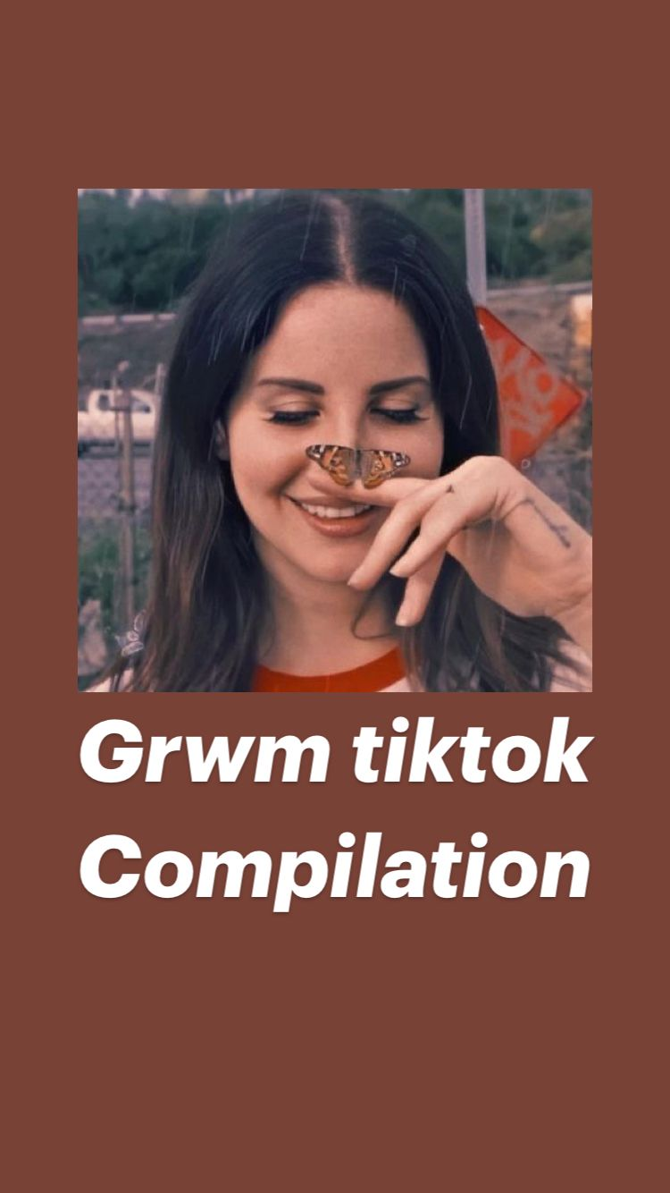 Grwm Tiktok Compilation An Immersive Guide By Gisselle