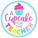 A Cupcake for the Teacher