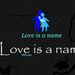 More from Love is a name