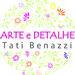 Arte e Detalhe Tati Benazzi