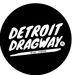 Detroit Dragway®