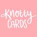 Casey   Knotty Cards