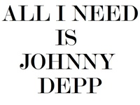 What can I say except I love Johnny Depp! He's a wonderful actor, musician, philosopher, humanitarian, and wonderful to look at!