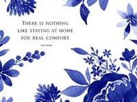 """""""There is nothing like staying at home for real comfort."""" -Jane Austen"""