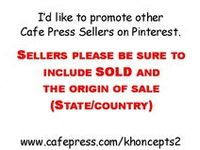 Cafe press Designers - items SOLD! on Cafe Press. / SOLD ITEMS!  Sellers sharing sold items only.  Must Include the State or Country of the sale.   To join board, Follow and leave comment on a design