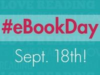 September 18 is Read an eBook Day.  You can be a part of the festivities by checking out an eBook from PinDigital or eRead Illinois - all you need is your PPLD library card.  And don't forget to share your eReading experience on Facebook and Twitter using the hashtag #eBookDay - you'll be entered to win a tablet or device from Overdrive!  See their website for more information: http://readanebookday.com/