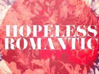 Hopeless Romantic♡