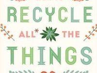 Återbruk i allmänhet /Recycling