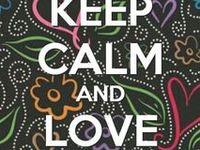 ♥  KEEP CALM AND  ....  ♥