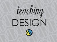 Teaching Design!!