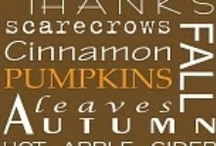 Autumn,Thanksgiving and Halloween / by Jacqueline de Vos