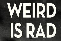 """The Wierdiful's  / Weirdiful = A mash-up of """"weird"""" and """"beautiful"""" = the phase change that may occur when an excess of bizarre characteristics create a beautiful synergism & something or someone that is """"weird yet wonderful"""". Totally a term of endearment. #soweirdiful"""